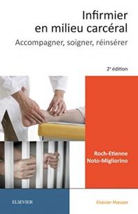 Infirmier en milieu carcéral: Accompagner, soigner, réinsérer