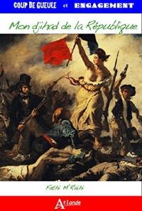 Mon djihad de la République