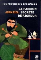 La passion secrète de Fjordur et autres racontars [Poche]