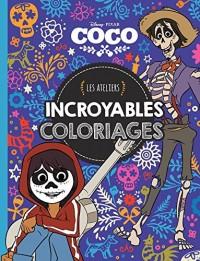 COCO - Les Ateliers Disney - Incroyables coloriages