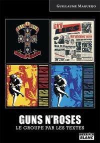 Guns N' Roses Le groupe par les textes