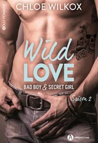 Wild love - Bad boy & secret girl, Tome 2 :