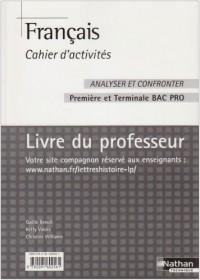 Français 1e et Tle Bac Pro Analyser et confronter : Cahier d'activités Livre du professeur