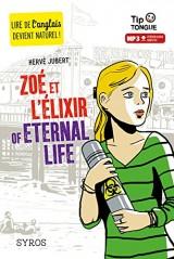 Zoé et l'Élixir of Eternal Life - collection Tip Tongue - A2 intermédiaire - dès 12 ans [Poche]
