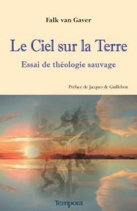 Le Ciel Sur la Terre, Essai de Theologie Sauvage