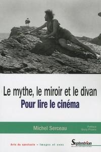 Le mythe, le miroir et le divan : Pour lire le cinéma