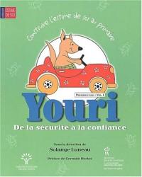 Construire l'estime de soi au primaire : Volume 1, Youri : de la sécurité à la confiance