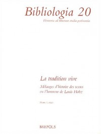 La tradition vive : Mélanges d'histoire des textes en l'honneur de Louis Holtz