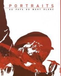 Portraits : Au pays du Mont-Blanc