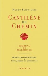 Cantilène du chemin : Journal de pèlerinage de Saint-Jean-Pied-de-Port à Saint-Jacques-de-Compostelle