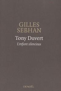 Tony Duvert : L'enfant silencieux