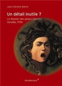 Un détail inutile ? Le dossier des peaux tannées. Vendée, 1794