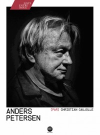 Anders Petersen par Christian Caujolle