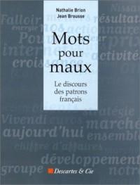 Mots pour maux : Le Discours des patrons français