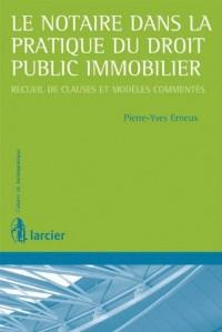 Le notaire dans la pratique du droit public immobilier en région wallonne et en region bruxelloise