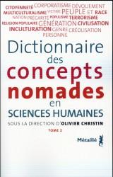Dictionnaire des concepts nomades en sciences humaines : Tome 2