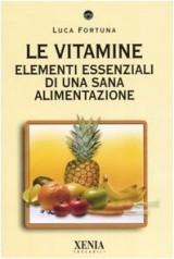 Le vitamine. Elementi essenziali di una sana alimentazione