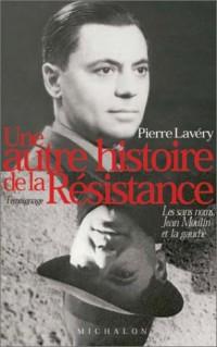 Une autre histoire de la Résistance : Les sans noms, Jean Moulin et la gauche