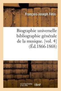 Biographie Musique  Vol  4  ed 1866 1868