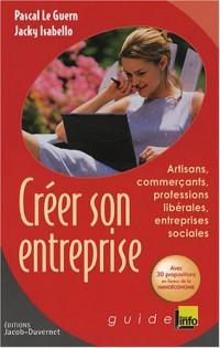 Créer son entreprise : Artisans, commerçants, professions libérales, entreprises sociales