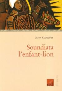 Soundiata l'Enfant Lion-les Cles du Français - Roman