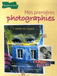 Mes premières photographies : L'atelier du regard