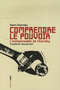 Comprendre le pouvoir : Tome 3, L'indispensable de Chomsky