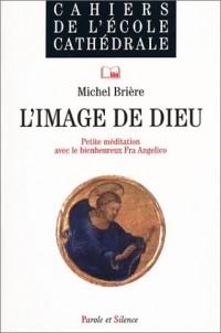 L'Image de Dieu : Petite méditation avec le bienheureux Fra Angelico