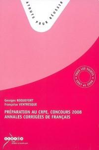 Préparation au CRPE, concours 2008 : Annales corrigées de français