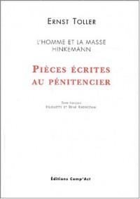 Pièces écrites au Pénitencier : L'homme et la masse. Hinkemann