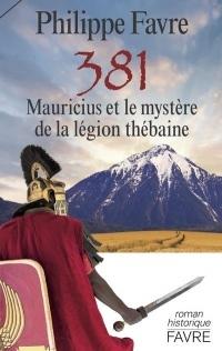 381 - Mauricius et le mystère de la légion thébaine