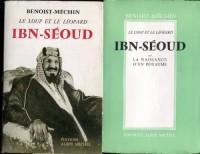 Ibn-Seoud, le loup et le léopard ou la naissance d'un royaume