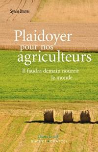 Plaidoyer pour nos agriculteurs : Il faudra demain nourir le monde...