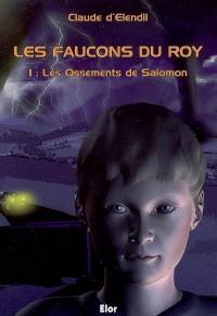 Les Faucons du Roy - 1 les Ossements de Salomon