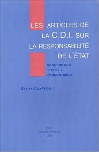 Les articles de la CDI sur la responsabilité de l'Etat pour fait internationalement illicite : Introduction, textes et commentaires