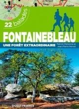 Fontainebleau, une forêt extraordinaire : 22 balades [Poche]