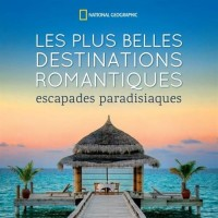 Les plus belles destinations romantiques : Escapades paradisiaques