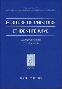 Ecriture de l'histoire et identité juive : L'Europe ashkénaze XIXe - Xxe siècle