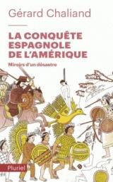 La conquête espagnole de l'Amérique: Miroirs d'un désastre [Poche]