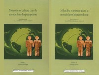 Mémoire et culture dans le monde luso-hispanophone : Pack en 2 volumes : Volume 1, Espagne, Portugal ; Volume 2, Amérique latine