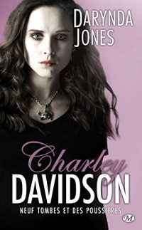 Charley Davidson, T9 : Neuf Tombes et des Poussieres