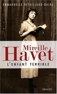 Mireille Havet : L'enfant terrible