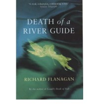 DEATH OF A RIVER GUIDE BY (FLANAGAN, RICHARD) PAPERBACK
