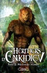 Les Héritiers d'Enkidiev, Tome 2 : Nouveau monde [Poche]