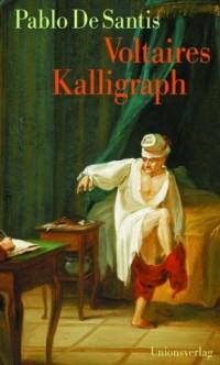 Voltaires Kalligraph.