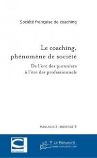 Le coaching, phénomène de société : De l'ère des pionniers à l'ère des professionnels