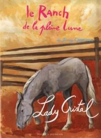 Le Ranch de la Pleine Lune, Tome 15 : Lady Cristal