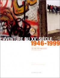 L'aventure du XXe siècle : d'après les collections et les grandes signatures du Figaro, numéro 2 : 1946-1999