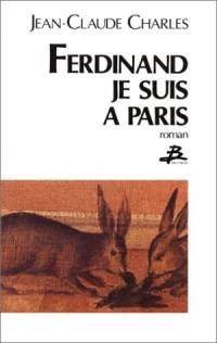 Ferdinand, je suis à Paris