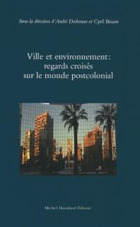 Ville et environnement : regards croisés sur le monde postcolonial